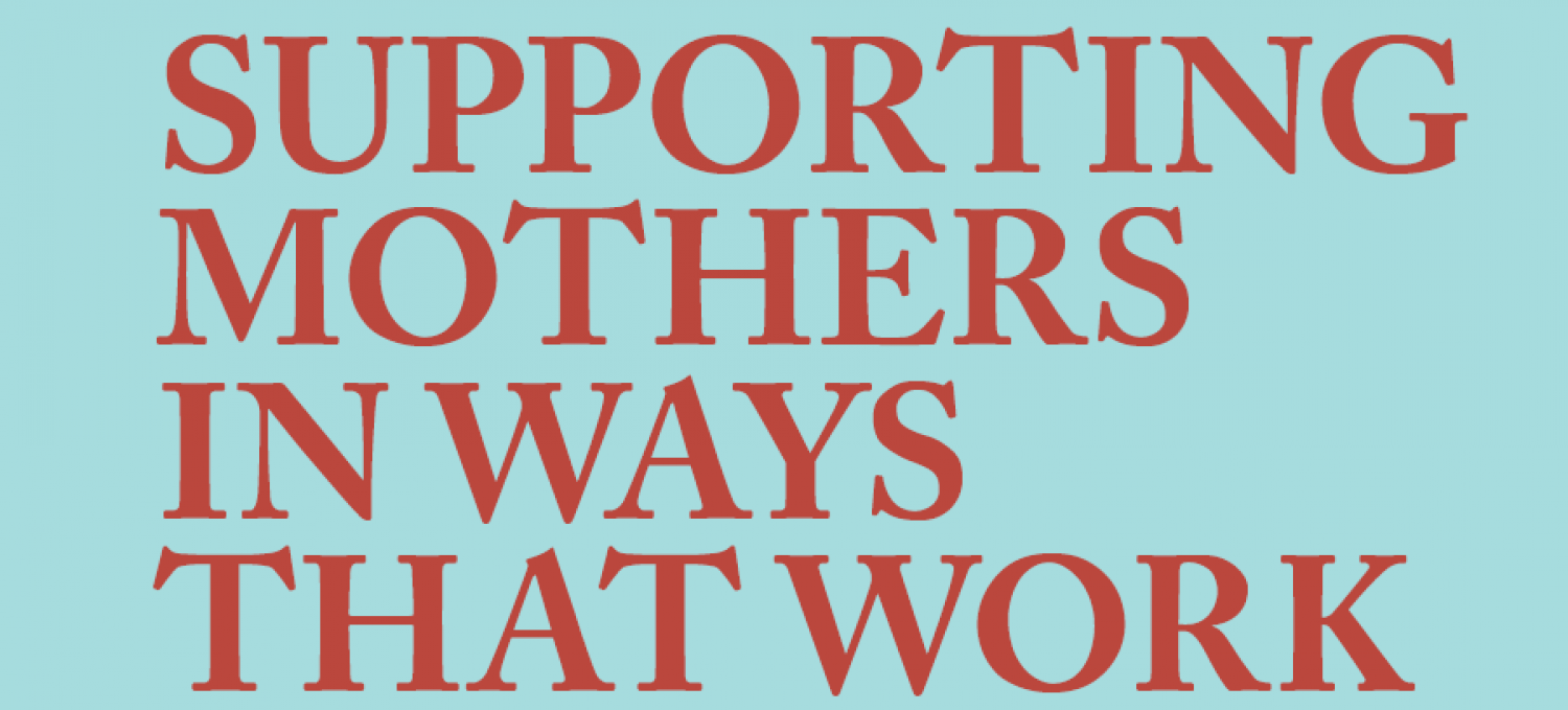 Supporting Mothers in Ways that Work