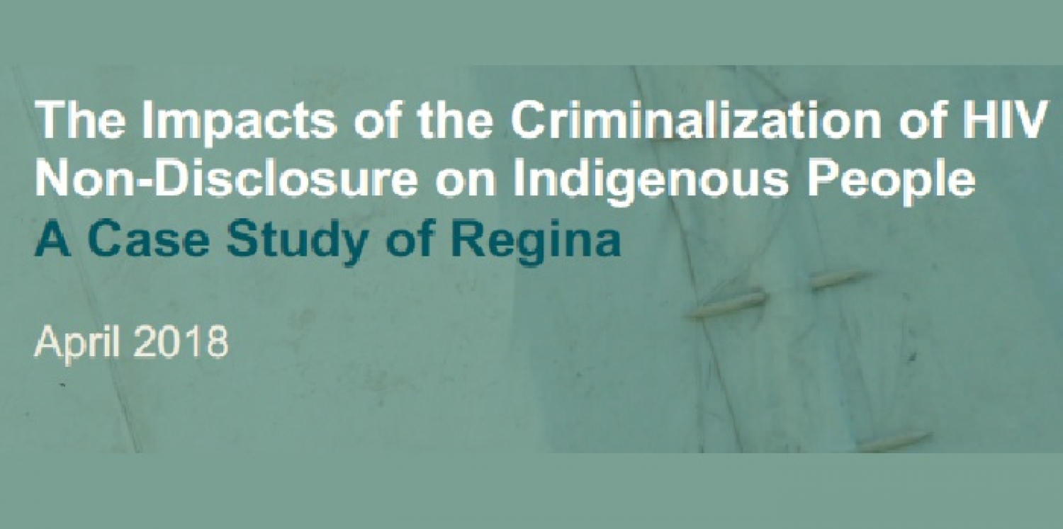 The Impacts of the Criminalization of HIV Non-Disclosure on Indigenous People
